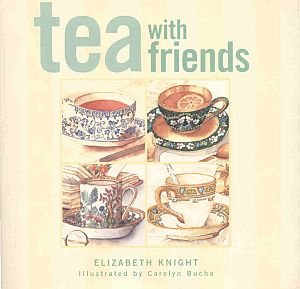Tea With Friends by Elizabeth Knight 13 World Parties Plans Decorations Menus Recipes HCDJ Cookbook