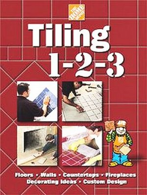 Tiling1-2-3 Custom Designs by Home Depot Floors Walls Showers Patios Bathrooms Kitchens HC Book