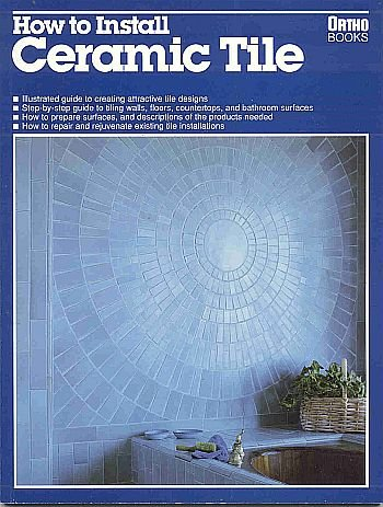 How-to Install Repair Cermic Tile Marble Stone Walls Floors Counters Bathrooms Kitchens SC Book