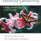Butterfly Gardening by Xerces Society Smithsonian Summer Plants Insects Wildlife Nature SC Book