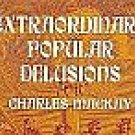 Extra Ordinary Popular Delusions by Charles Mackay Financial Scandals Swindles Junk Bonds SC Book