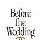 Before The Wedding Look Before You Leap by Michael Cavanagh Parents Sex Family Problems SC Book
