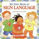 My First Book Of Sign Language Children Ages 9-12 Learning Signing Finger Spelling SC Book