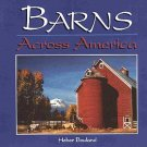Barns Across America by Heber Bouland 19th Century History Photos Autographed by Author SC Book