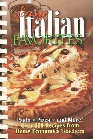 Easy Italian Favoitea by Western States Home Economics Teachers 300 Plus Recipes SC Cookbook