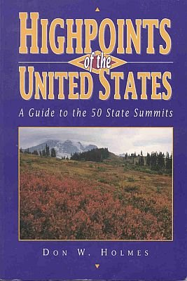 Highpoints Of The U.S. 50 State Summits by Don Holmes Maps Autographed by Author SC Book