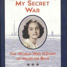 My Secret War World War II Diary of Madeline Beck by Mary Pope Osborne Children 9 to 12 HC Book