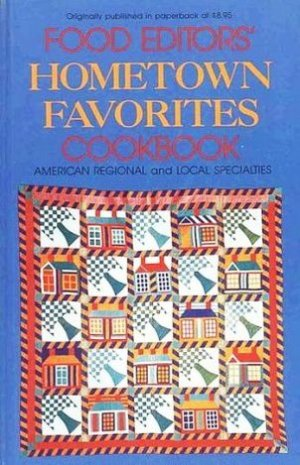 Food Editors Hometown Favorites Recipes Regional Local Specialties MADD Special Edition HC Cookbook