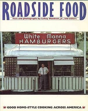 Roadside Foods by LeRoy Woodson Jr Home Style Cooking Across America Cafes Diners Guide SC Cookbook