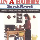 More Home Cooking In A Hurry by Sarah Howell Singles Couples Small Families Recipes HC Cookbook