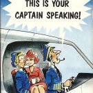This Is Your Captain Speaking by Walt and Ann Bohrer Airlines Pilots Aviation Humor 1975 HCDJ Book