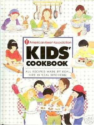 Best Recipes From Kids 8-12 by American Heart Snacks Soups Salads Entrees Desserts HC Cookbook