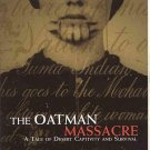 Oatman Massacre by Brian McGinty SW Indians AZ Desert Captivity Survival Mormons History SC Book