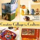 Creative Collage-style For Crafters by Katherine Duncan Aimone Techniques 30 Projects SC Book