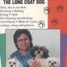 Long Coat Dog Home Grooming by Ann Parker Groom Your Own Pet Complete Teaching Guide VHS TAPE