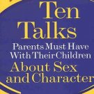 10 Talks Parents Must Have With Their Children About Sex And Character by Petter Schwartz SC Book