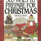365 Ways To Prepare For Christmas by David E. Monn Recipes Holidays Crafts HC Cookbook