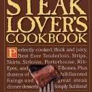 Steak Lover's Cookbook by William Rice 140 Recipes Steakhouse At Home HCDJ Cookbook
