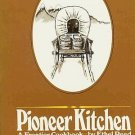 Pioneer Kitchen by Ethel Reed American Western Frontier Recipes Annecdotes HCDJ Cookbook