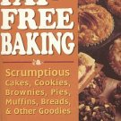 Fat Free Baking by Sandra Woodruff 130 Low Fat Fat Free Recipes Desserts Breads SC Cookbook