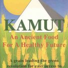 Kamut An Ancient Food For A Healthy Future by Betty Kamen New Food Source SC Cookbook