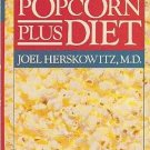The Popcorn Plus Diet by Joel Herskowitz Control Hunger Nutritional Recipes HCDJ Cookbook