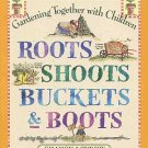 Roots Shoots Buckets Boots Garden Together With Children by Sharon Lovejoy Reading Age 4-8 SC Book