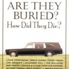 Where Buried How Did They Die by Tod Benoit Final Resting Places Of Famous Infamous People HCDJ Book