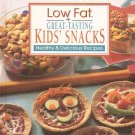 Low Fat Great Tasting Kids Snacks Healthy Delicious Recipes Nutritious HC Cookbook