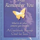 I Will Remember You What to Do When Someone You Love Dies by Laura Dower Teen Grief Guide SC Book