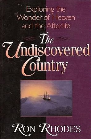 The Undiscovered Country by Ron Rhodes  Beyond The Doorway To Eternity SC Book