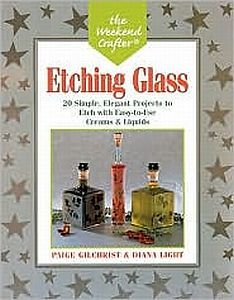 Etching Glass by Paige Gilchrist and Diana Light 20 Simple Elegant Projects How-To Guide SC Book