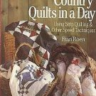 Country Quilts In A Day: Using Strip Quilting And Other Speed Techniques Patterns HC Book