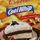 Celebrate With Kraft Cool Whip 67 New and Classic Recipes by Kraft Foods HC Cookbook