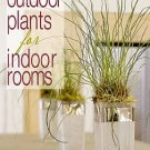 Outdoor Plants for Indoor Rooms by Kathy Sheldon Interior Gardening From A To Z HC DJ Book