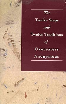 Overeaters Anonymous Twelve Steps and Twelve Traditions End Compulsive Overeating 2002 SC Book