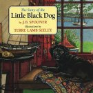 The Story of the Little Black Dog by J. B. Spooner Autographed by Author HCDJ Book