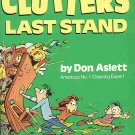 Clutter's Last Stand: It's Time To De-junk Your Life! by Don Aslett