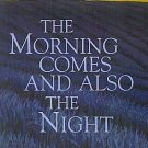 The Morning Comes And Also The Night by Byron MacDonald End Times Bible Teachings SC Book