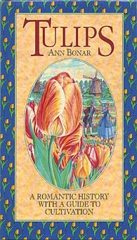Tulips A Romantic History With a Guide to Cultivation by Ann Bonar HC DJ Book
