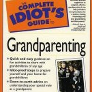 Complete Idiot's Guide to Grandparenting by Walter and Marilyn Hartt A Refresher Course SC Book