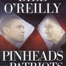 Pinheads and Patriots Where You Stand in the Age of Obama by Bill O'Reilly HC DJ Book