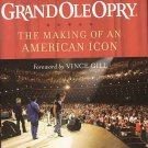 The Grand Ole Opry The Making Of An American Icon by Colin Escott Foreword by Vince Gill HC DJ Book