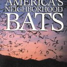 America's Neighborhood Bats Understanding Learning Living in Harmony by Merlin D. Tuttle SC Book