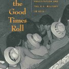 Let the Good Times Roll by Saundra Sturdevant Asia Prostitution Women Bars U.S. Military SC Book