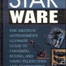 Star Ware Amateur Astronomer's Ultimate Guide Choosing Buying Using Telescopes Accessories HC Book
