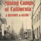Ghost Towns Mining Camps of California by Remi Nadeau History Guide Gold Silver Camps SC Book