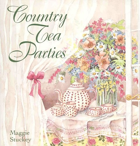 Country Tea Parties by Maggie Stuckey 12 Month Intimate Social Events Recipes HCDJ Cookbook