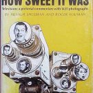 How Sweet It Was by Arthur Shulman TVs Pictorial History 1435 Photos Vintage 1966 HC DJ Book