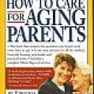How to Care for Aging Parents by Virginia Morris One-Stop Resource Help SC Book